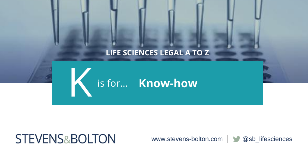 Life Sciences legal A to Z - K is for know-how