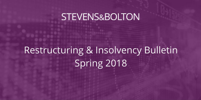 Restructuring & Insolvency Bulletin - Spring 2018